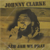 Johnny Clarke - Jah Jah We Pray (Kingston Sounds) CD